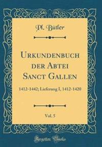 Urkundenbuch der Abtei Sanct Gallen, Vol. 5