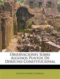Observaciones Sobre Algunos Puntos De Derecho Constitucional