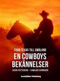 Från Texas till Småland – En cowboys bekännelser – Jason Patterson samlade krönikor