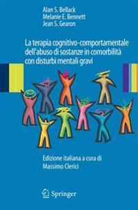 La Terapia Cognitivo-Comportamentale Dell'abuso Di Sostanze in Comorbilita Con Disturbi Mentali Gravi