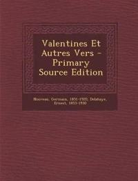 Valentines Et Autres Vers - Primary Source Edition