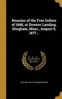 REUNION OF THE FREE SOILERS OF