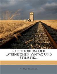 Repetitorium der lateinischen Syntax und Stilistik.