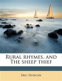 Rural rhymes, and The sheep thief