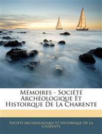 Mémoires - Société Archéologique Et Histoirque De La Charente