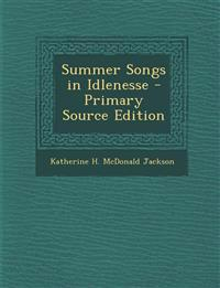 Summer Songs in Idlenesse - Primary Source Edition