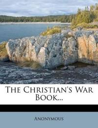 The Christian's War Book...