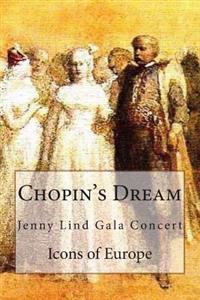 Chopin's Dream: Jenny Lind Gala Concert