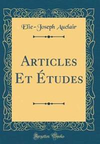 Articles Et Études (Classic Reprint)