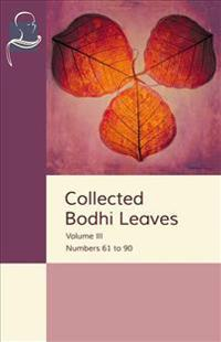 Collected Bodhi Leaves Volume III: Numbers 61 to 90