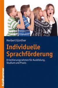 Individuelle Sprachforderung: Orientierungsrahmen Fur Ausbildung, Studium Und Praxis