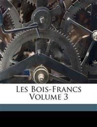 Les Bois-Francs Volume 3