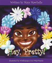 Hey, Pretty!