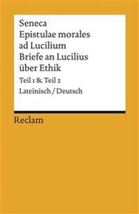 Epistulae morales ad Lucilium / Briefe an Lucilius über Ethik