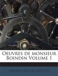 Oeuvres de monsieur Boindin Volume 1