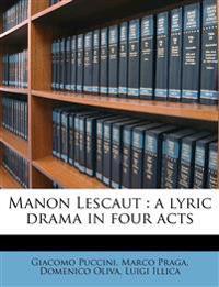Manon Lescaut : a lyric drama in four acts