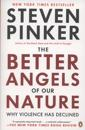 The Better Angels of Our Nature: Why Violence Has Declined