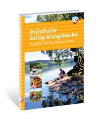 Friluftsliv kring Kungsbacka : en guide till vandring, paddling och cykling