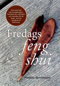 Fredags Feng Shui : Skapa ordning, framgång och förändring