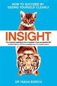 Insight  How to succeed by seeing yourself clearly - Tasha Eurich - pocket (9781509839643)     Bokhandel