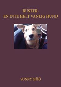 Buster : en inte helt vanlig hund - Sonny Sjöö | Laserbodysculptingpittsburgh.com