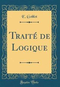 Traité de Logique (Classic Reprint)
