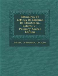 Memoires Et Lettres de Madame de Maintenon, Volume 2 - Primary Source Edition