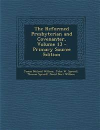 The Reformed Presbyterian and Covenanter, Volume 13 - Primary Source Edition