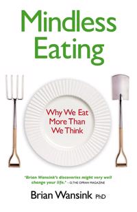 Mindless eating - why we eat more than we think