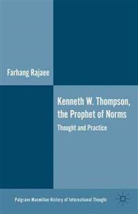 Kenneth W. Thompson, the Prophet of Norms