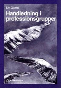 Handledning i professionsgrupper - Ett systemteoretiskt perspektiv på handledning