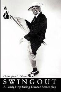 Swingout: A Lindy Hop Swing Dancer Screenplay