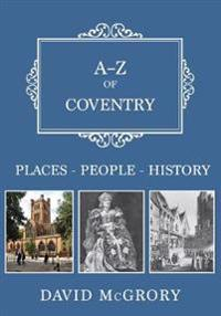 A-Z of Coventry