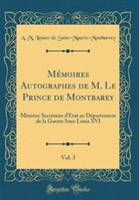 Mémoires Autographes de M. Le Prince de Montbarey, Vol. 3