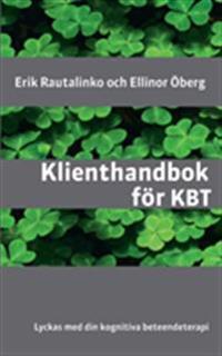 Klienthandbok för KBT : lyckas med din kognitiva beteendeterapi