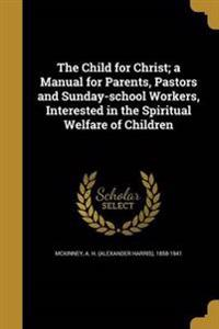 CHILD FOR CHRIST A MANUAL FOR