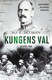 Kungens val - 10 april 1940