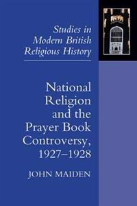 National Religion and the Prayer Book Controversy, 1927-1928
