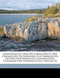 Jahres-Bericht über die Leistungen der chemischen Technologie im 1870. XVI.