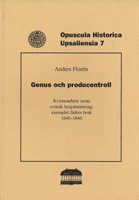 Genus och producentroll : kvinnoarbete inom svensk bergshantering, exemplet Jäders bruk 1640-1840