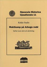 Maktkamp på Arboga redd : sjöfart inom skrå och aktiebolag
