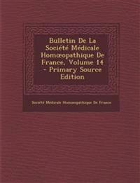 Bulletin De La Société Médicale Homœopathique De France, Volume 14