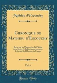 Chronique de Mathieu d'Escouchy, Vol. 1