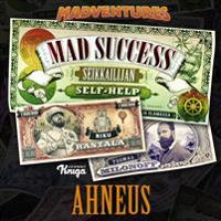 Mad Success - Seikkailijan self help 5 AHNEUS