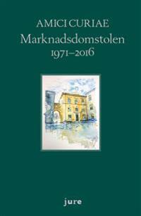 Amici Curiae Marknadsdomstolen 1971-2016