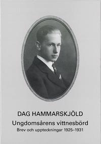 Ungdomsårens vittnesbörd : brev och uppteckningar 1925-1931