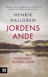 Jordens ande : om nordisk naturreligion