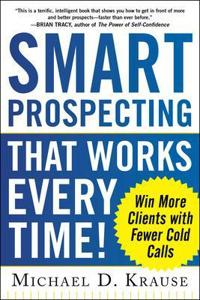 Smart Prospecting That Works Every Time!
