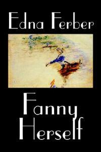 Fanny Herself by Edna Ferber, Fiction