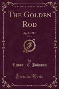The Golden Rod, Vol. 27
